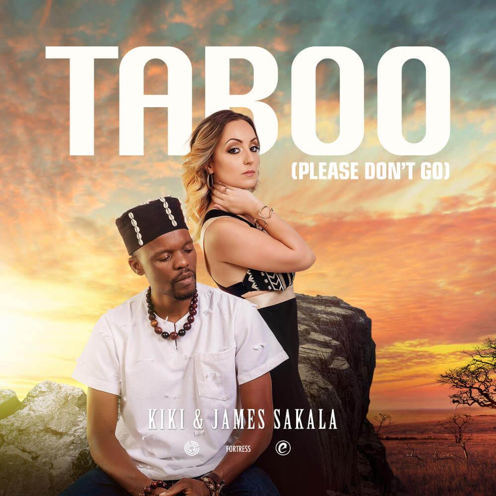 Kiki & James Sakala – Taboo (Please Don't Go)