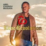 Abel Chungu Musuka – Love Revolution