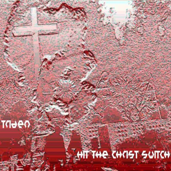 triden-hit-the-christ-switch-cover