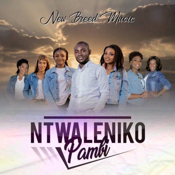 new-breed-music-ntwaleniko-pambi-cover