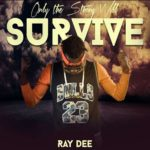 Ray Dee – Only The Strong Will Survive
