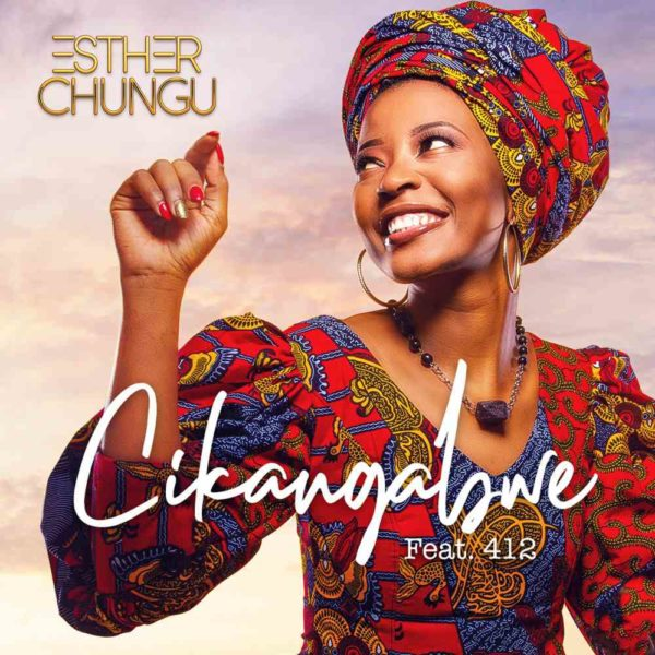 esther-chungu-cikangabwe-ft-412-cover