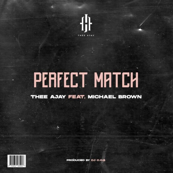 thee-ajay-the-perfect-match-ft-michael-brown-cover