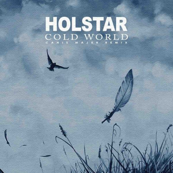 holstar-cold-world-canis-major-remix-cover