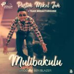Pastor Mikel Jnr & Teambreakthrough – Mulibakulu