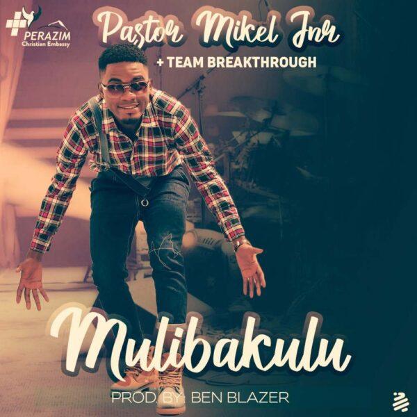 pastor-mikel-jnr-teambreakthrough-mulibakulu-cover