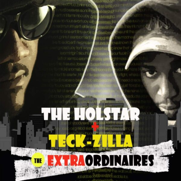 the-holstar-and-teck-zilla-the-extraordinaires-cover