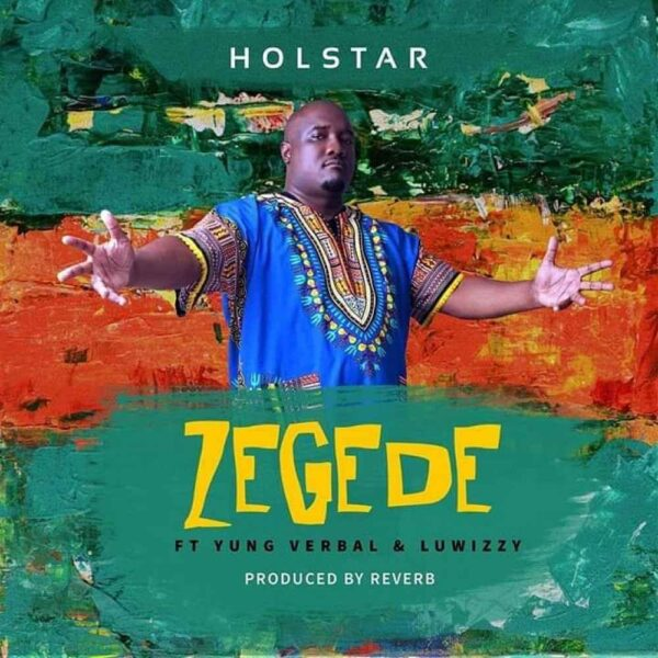 holstar-zegede-ft-yung-verbal-luwizzy-cover