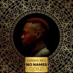 Dennis Red – No Names Gold : 4