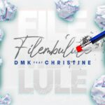 DMK – Filembulule ft Christine