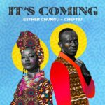 Esther Chungu – It's Coming ft Chef 187 : 10