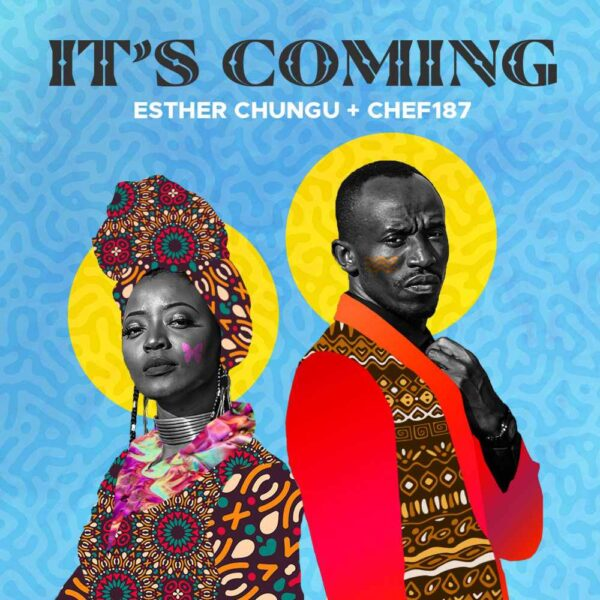 esther-chungu-its-coming-ft-chef-187-cover