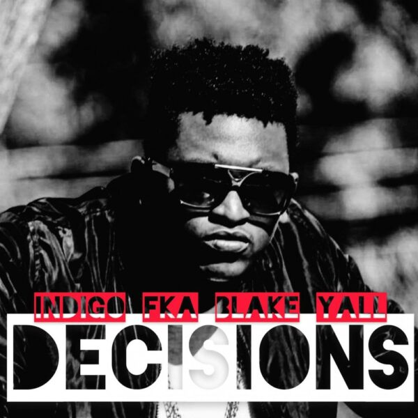 indigo-fka-blake-yall-decisions-cover