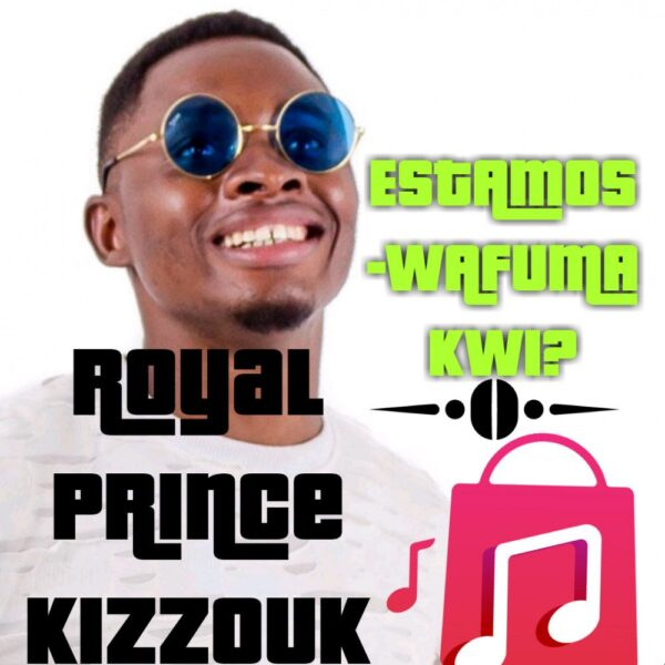 royal-prince-kizzouk-estamos-wafuma-kwi-cover