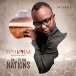 Ephraim The Son Of Africa – Call to the Nations Vol 1