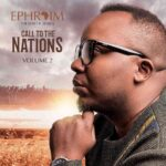Ephraim The Son Of Africa – Call to the Nations Vol 2