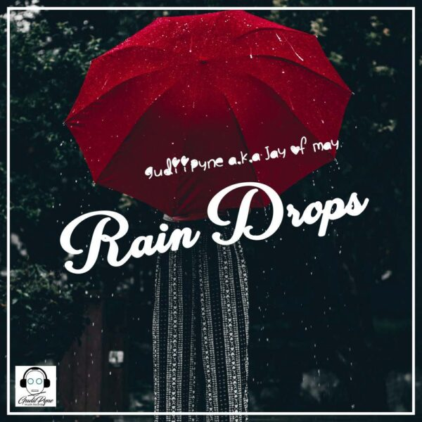 gudiipyne-a-k-a-jay-of-may-rain-drops-cover