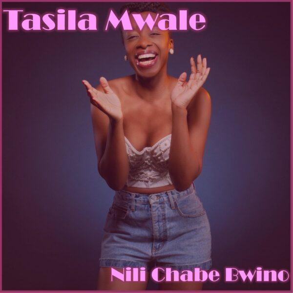 tasila-mwale-nili-chabe-bwino-cover