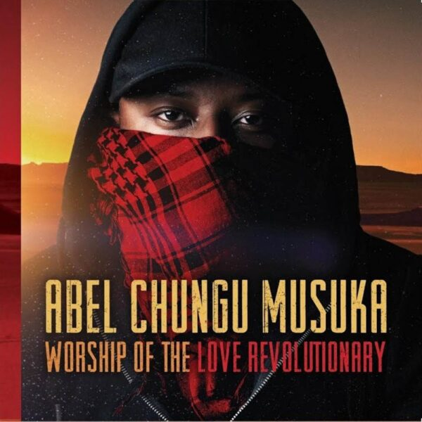 abel-chungu-musuka-worship-of-the-love-revolutionary-cover