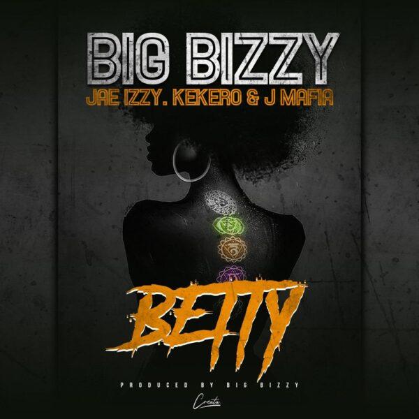big-bizzy-betty-ft-jae-izzy-kekero-j-mafia-cover