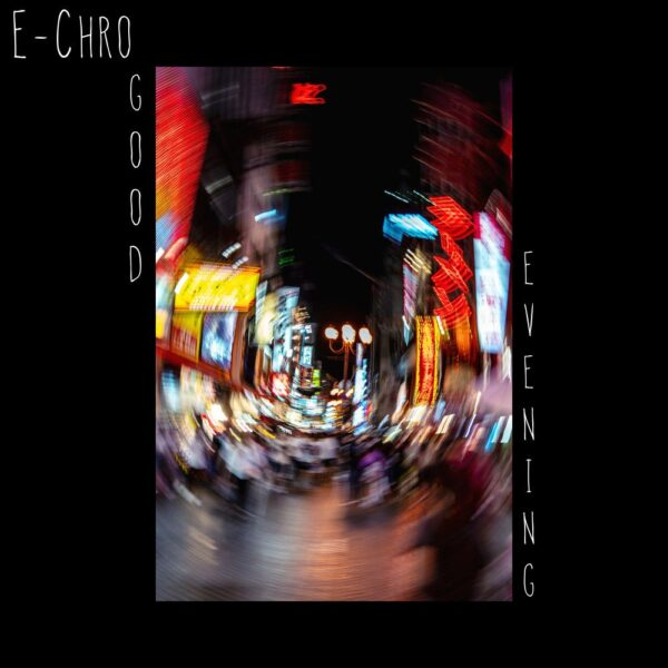 e-chro-good-evening-cover