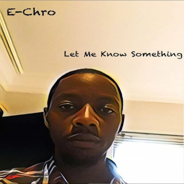 e-chro-let-me-know-something-cover