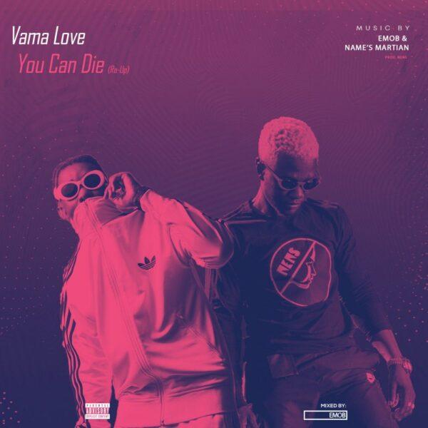 emob-vama-love-you-can-die-ft-names-martian-cover