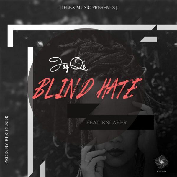 jayqe-blind-hate-ft-kslayer-cover
