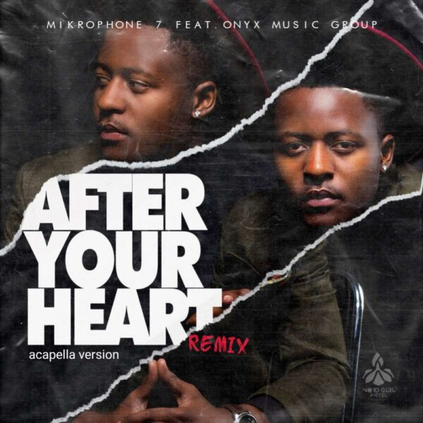 mikrophone-7-after-your-heart-remix-ft-onyx-music-group-cover