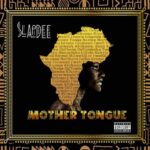 Slapdee – Mother Tongue