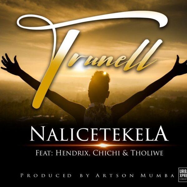 trunell-nalicetekela-ft-hendrix-chichi-tholiwe-cover