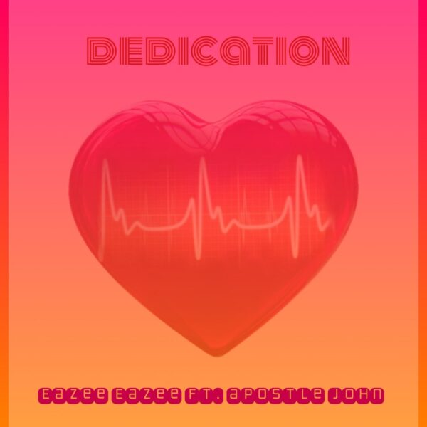 eazee-eazee-dedication-ft-apostle-john-cover