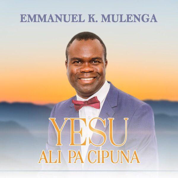 emmanuel-k-mulenga-yesu-ali-pa-cipuna-cover