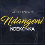 God's Envoys – Ndangeni Ndekonka