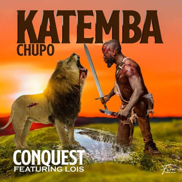 katemba-chupo-conquest-ft-lois-cover