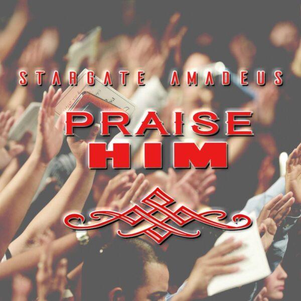 stargate-amadeus-praise-him-cover