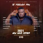 DJ Mzenga Man – 2021 New Wave Cypher ft Smaq, Umusepela Chile, Brawen, Slimthehitmaker, Killa So Good, Chuzhe Int, Kanizi, Benzee, Toloma Siimpo, Hd Empire, Kid Xoldier, Jedi & Dizmo