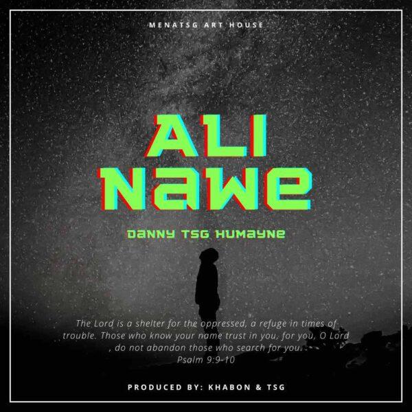 danny-tsg-humayne-ali-nawe-ft-cover