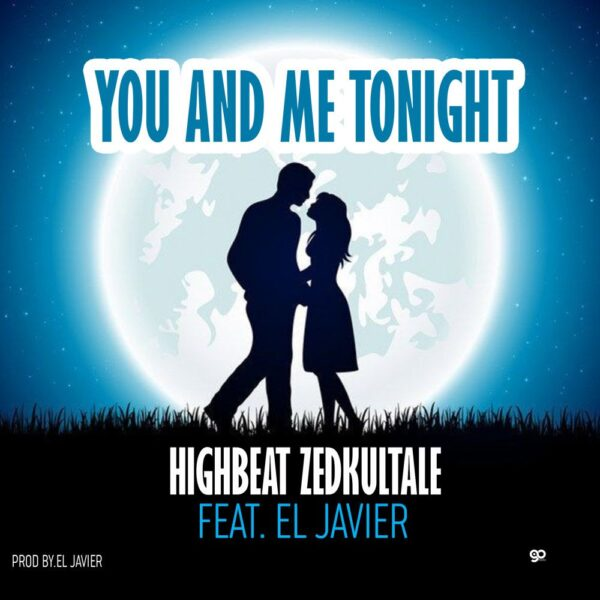 highbeat-zedkultale-you-and-me-tonight-cover