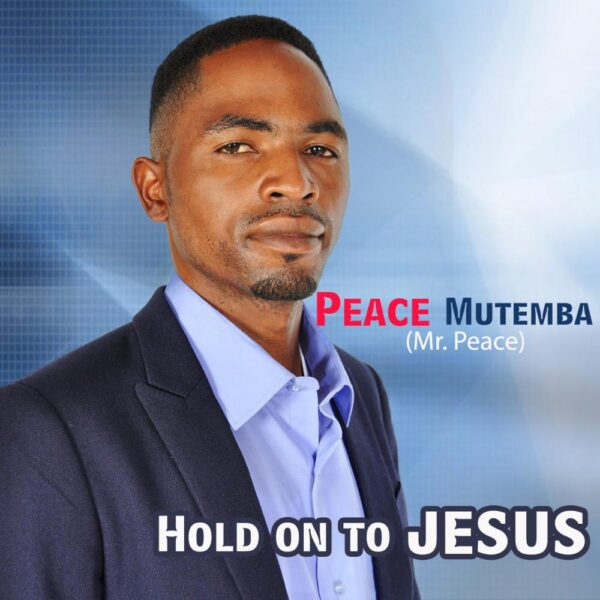 peace-mutemba-hold-on-to-jesus-cover