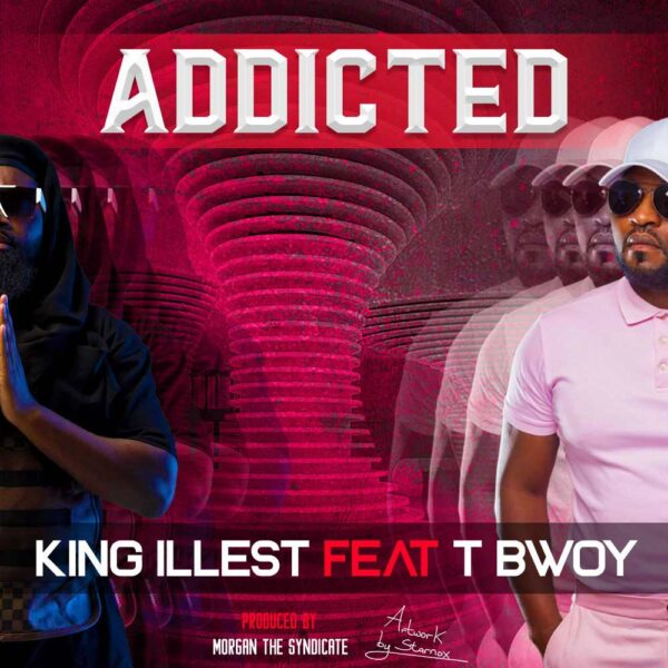 king-illest-addicted-ft-t-bwoy-cover
