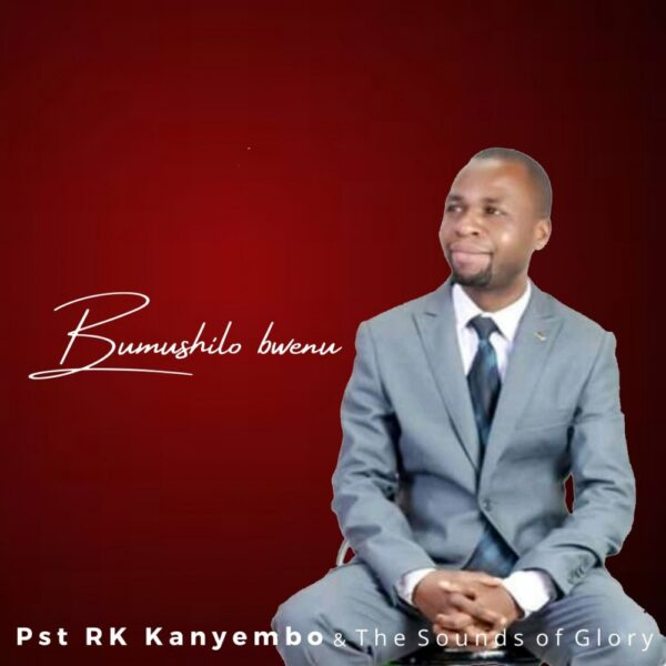pst-rk-kanyembo-the-sounds-of-glory-bumushilo-bwenu-cover