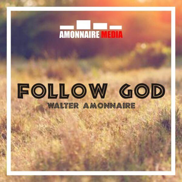 walter-amonnaire-follow-god-cover