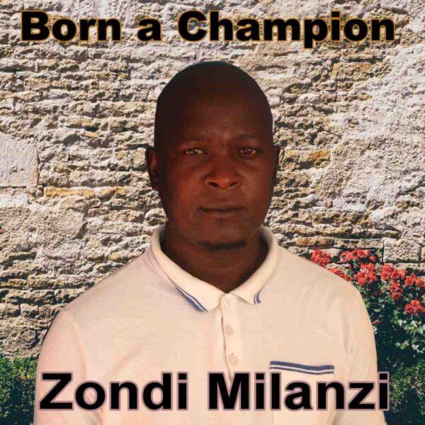 zondi-milanzi-born-a-champion-cover