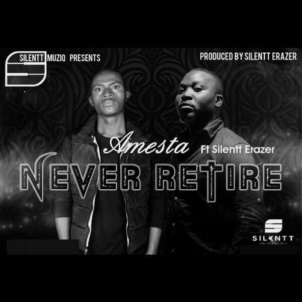 amesta-never-retire-ft-silentt-erazer-cover