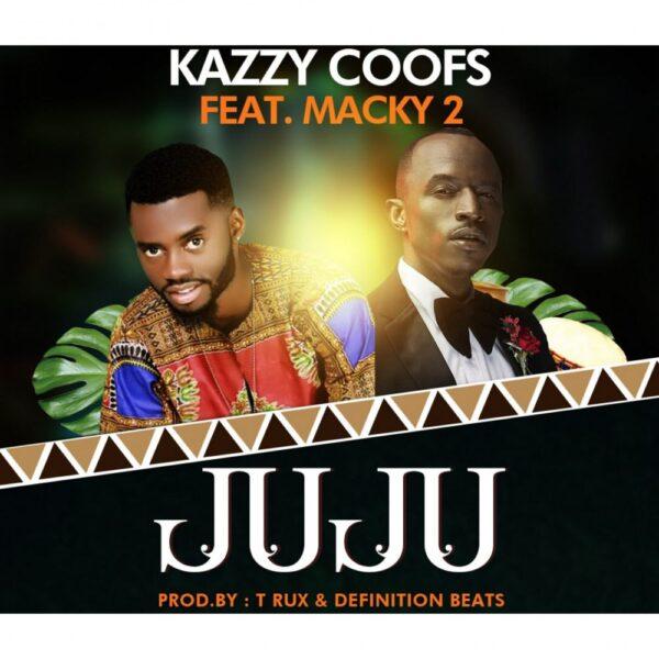 kazzy-coofs-juju-ft-macky-2-cover