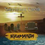 Shepherds Choir – Nikumanda