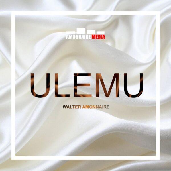 walter-amonnaire-ulemu-cover