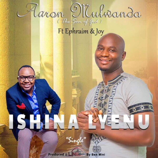 aaron-mulwanda-ishina-lyenu-ft-ephraim-joy-cover