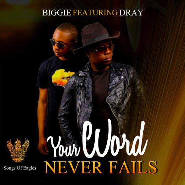 biggie-mwanza-your-word-never-fails-ft-dray-cover